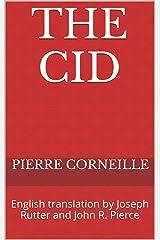 The Cid: English translation by Joseph Rutter and John R. Pierce Kindle Edition