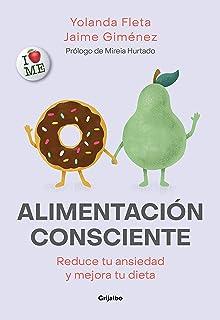 Alimentación Consciente: Reduce Tu Ansiedad Y Mejora Tu Dieta / Mindful Eating