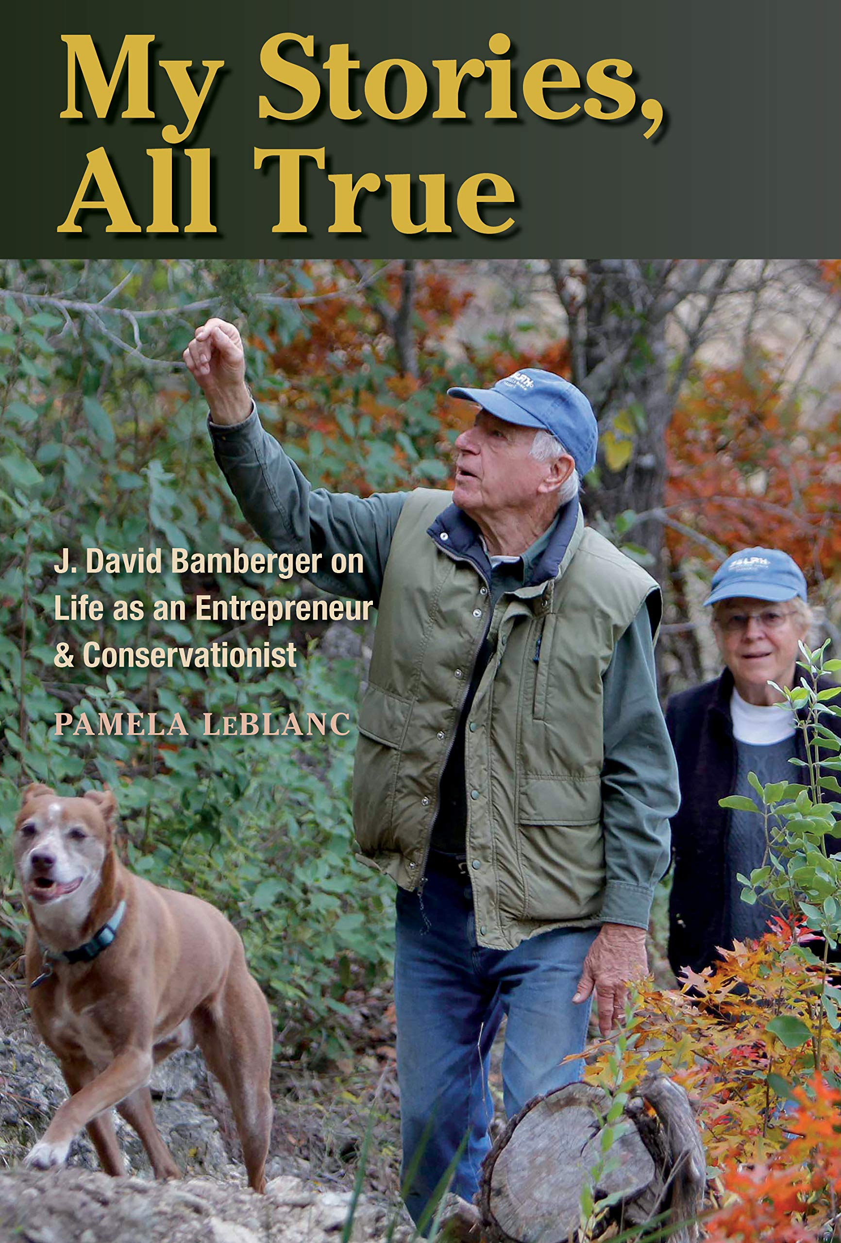 My Stories, All True: J. David Bamberger on Life as an Entrepreneur and Conservationist