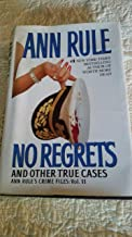 No Regrets and Other True Cases: Vol. 11 by Ann Rule (2006-05-03)