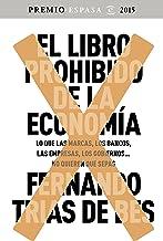 El libro prohibido de la economía: Ganador Premio Espasa