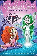 Persephone the Grateful (Goddess Girls Book 26) Kindle Edition
