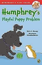 Humphrey's Playful Puppy Problem (Humphrey's Tiny Tales Book 2)