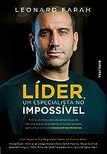 Líder, um especialista no impossível: Histórias reais, estudos e técnicas de liderança que já ajudaram muitas pessoas comu...