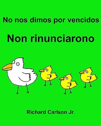 No nos dimos por vencidos Non rinunciarono : Libro infantil ilustrado  Español (España)-Italiano (Edición bilingüe)