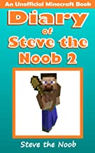 Diary of Steve the Noob 2 (An Unofficial Minecraft Book) (Diary of Steve the Noob Collection)