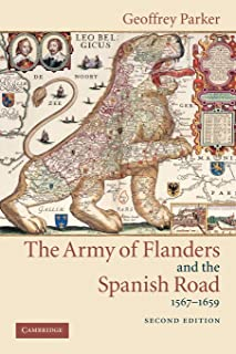 Army Flanders Spanish Road 2ed: The Logistics of Spanish Victory and Defeat in the Low Countries' Wars (Cambridge Studies ...