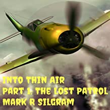 The Lost Patrol: Into Thin Air, Part 1
