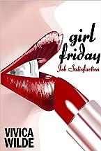 Girl Friday: Job Satisfaction (Erotic Alpha-Male Billionaire Short Story Series)