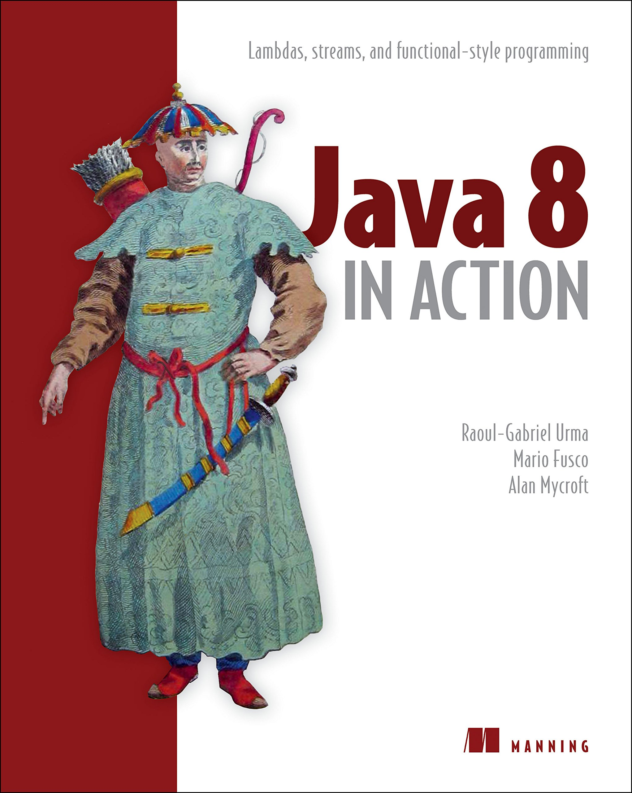 Java 8 in Action: Lambdas, Streams, and functional style programming