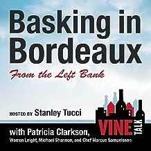 Basking in Bordeaux from the Left Bank: Vine Talk, Episode 110