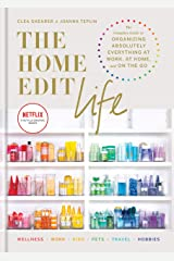 The Home Edit Life: The Complete Guide to Organizing Absolutely Everything at Work, at Home and On the Go Kindle Edition