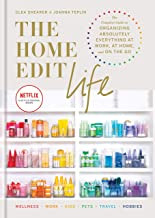 The Home Edit Life: The Complete Guide to Organizing Absolutely Everything at Work, at Home and On the Go (English Edition)