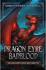 Dragon Eyre Badblood: An Epic Fantasy Adventure (The Magelands Eternal Siege Book 10) Kindle Edition