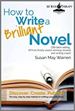 How to Write a Brilliant Novel: The easy step-by-step method of crafting a powerful story (Brilliant Writer Series Book 1)