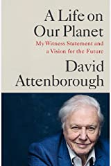 A Life on Our Planet: My Witness Statement and a Vision for the Future Kindle Edition