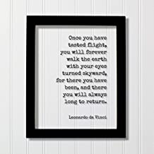 Leonardo da Vinci - Once you have tasted flight, walk the earth with your eyes turned skyward
