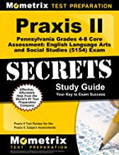 Praxis II Pennsylvania Grades 4-8 Core Assessment: English Language Arts and Social Studies (5154) Exam Secrets Study Guide: Praxis II Test Review for ... Assessments (Mometrix Secrets Study Guides)