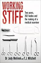 Working Stiff: 2 years, 262 bodies and the making of a medical examiner