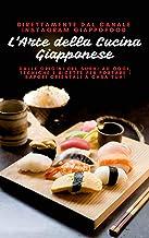 Permalink to L'Arte della Cucina Giapponese: Dalle Origini del sushi ad Oggi, tecniche e Ricette per Portare i Sapori Orientali a Casa Tua! PDF