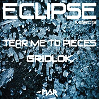 Tear Me To Pieces/Gridlock