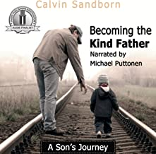 Becoming the Kind Father: A Son's Journey