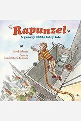 Rapunzel: A Groovy 1970s Fairy Tale Kindle Edition