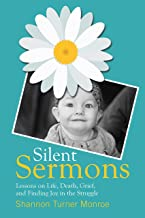 Silent Sermons: Lessons on Life, Death, Grief, and Finding Joy in the Struggle