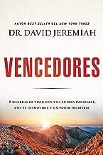 Vencedores: Ocho maneras de vivir con una fuerza imparable, una fe inamovible y un poder increíble (Spanish Edition)