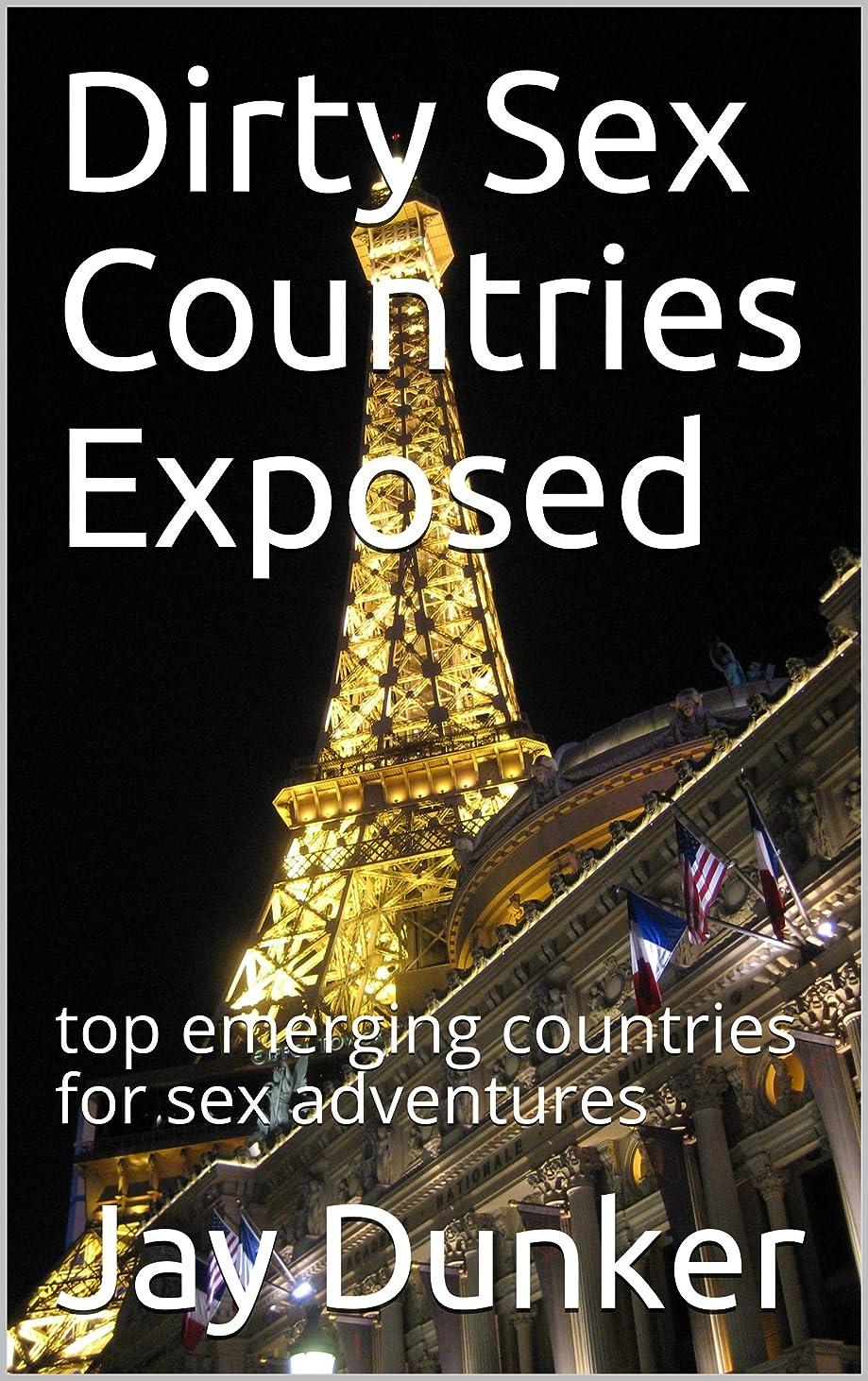 購入画面考古学的なDirty Sex Countries Exposed: top emerging countries for sex adventures (English Edition)