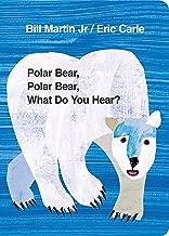 Martin, B: Polar Bear, Polar Bear, What Do You Hear?: Eric Carle