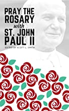 Pray the Rosary with Saint John Paul II