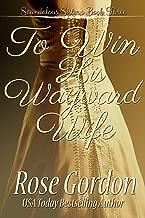 To Win His Wayward Wife (Scandalous Sisters Book 3)