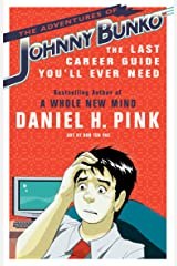 The Adventures of Johnny Bunko: The Last Career Guide You'll Ever Need Kindle Edition
