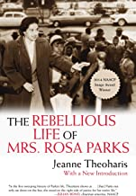 [Jeanne Theoharis] The Rebellious Life of Mrs. Rosa Parks-Paperback