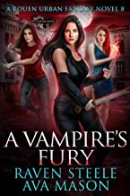 A Vampire's Fury: A Gritty Urban Fantasy Novel (Rouen Chronicles Book 8)