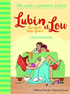 Lubin et Lou, Tome 6 : L'alouvescente
