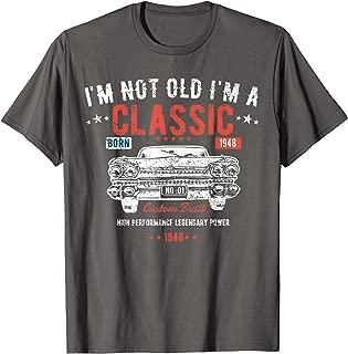 I'm Not Old I'm a Classic Born 1948 71st Birthday t shirt