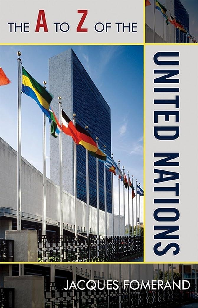 患者適度なピルファーThe A to Z of the United Nations (The A to Z Guide Series Book 28) (English Edition)