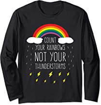 Count Your Rainbows Not Your Thunderstorms Positive Saying Long Sleeve T-Shirt