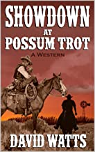 Showdown At Possum Trot: Vigilante With A Gun: A Western Adventure From The Author of