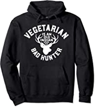 Vegetarian Is An Old Indian Word For Bad Hunter Pullover Hoodie
