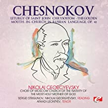 Chesnokov: Liturgy of Saint John Chrysostom - The Golden Mouth-in-Church in Russian, Op. 42 (Digitally Remastered)