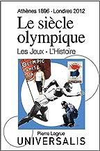 Livres Le Siècle olympique. Les Jeux et l'Histoire (Athènes, 1896-Londres, 2012) PDF