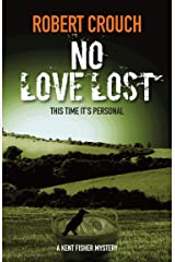 No Love Lost (The Kent Fisher Murder Mysteries Book 6) Kindle Edition
