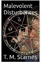 Malevolent Disturbances Kindle Edition