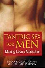 Tantric Sex for Men: Making Love a Meditation (English Edition) eBook Kindle