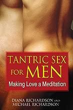 Tantric Sex for Men: Making Love a Meditation