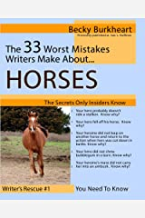 The 33 Worst Mistakes Writers Make About Horses (Write It RIght Book 1) Kindle Edition