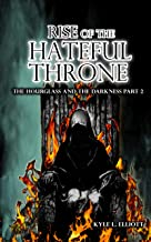 Rise of the Hateful Throne : The Hourglass and the Darkness Part 2